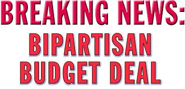 Breaking News: Bipartisan Budget Deal
