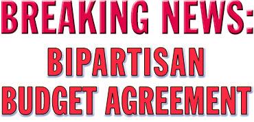 Breaking News: Bipartisan Budget Agreement