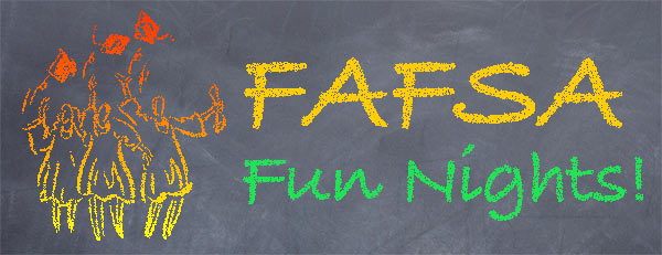 FAFSA Fun Nights!