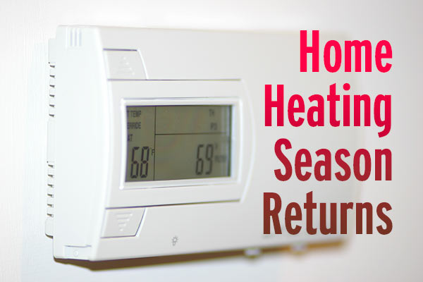 Home heating season returns.